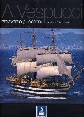 AMERIGO VESPUCCI. ATTRAVERSO GLI OCEANI