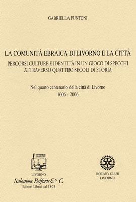 G. Puntoni.LA COMUNITÀ EBRAICA DI LIVORNO E LA CITTA'