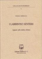 Paolo Orsucci. I LABIRINTICI SENTIERI