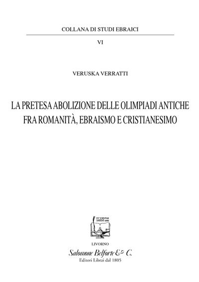 Veruska Verrati. La pretesa abolizione delle Olimpiadi antiche fra romanità, ebraismo e cristianesimo