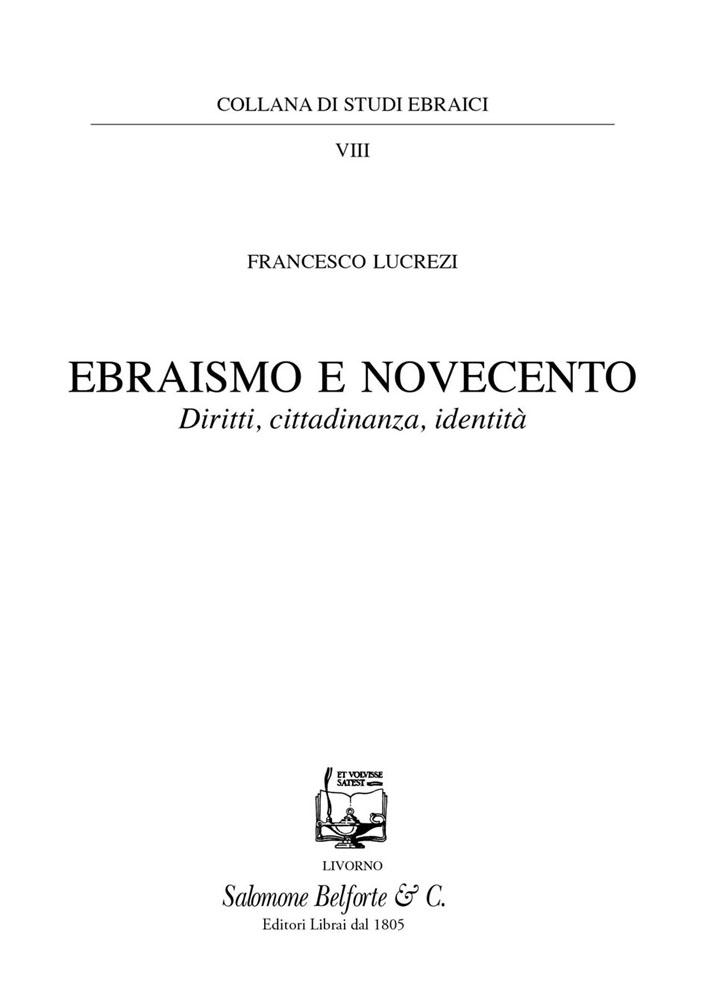 Francesco Lucrezi. EBRAISMO E NOVECENTO. Diritti, cittadinanza, identità