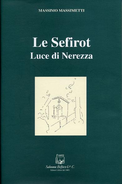 Massimo Massimetti.LE SEFIROT. LUCE DI NEREZZA