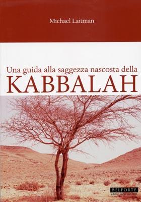 Michael Laitman. Una guida alla saggezza nascosta della Kabbalah