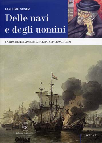 Giacomo Nunez. DELLE NAVI E DEGLI UOMINI